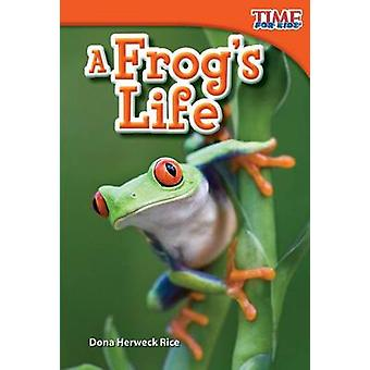 A Frog's Life (Upper Emergent) (2nd) by Dona Herweck Rice - Dona Rice