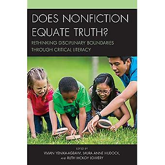Does Nonfiction Equate Truth?: Rethinking Disciplinary Boundaries through Critical Literacy