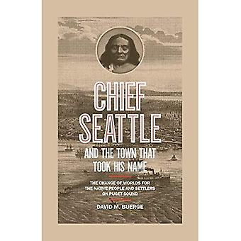 Chief Seattle And The Town� That Took His Name