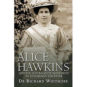 Alice Hawkins and the Suffragette Movement