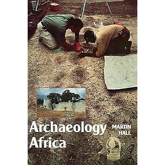 Archaeology Africa by Hall & Martin