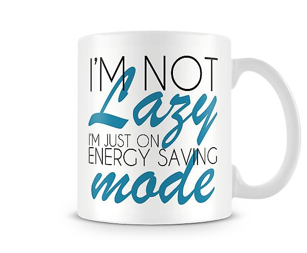 I'm Not Lazy I'm On Energy Saving Mode Printed Mug