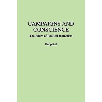 Campagnes et Conscience l'éthique du journalisme politique par Seib & Philippe