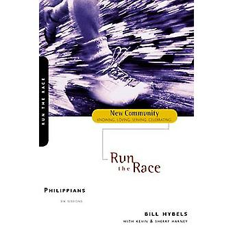 Philippians Run the Race by Hybels & Bill