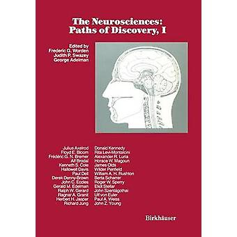 The Neurosciences Paths of Discovery I by Worden & F. G. Ed