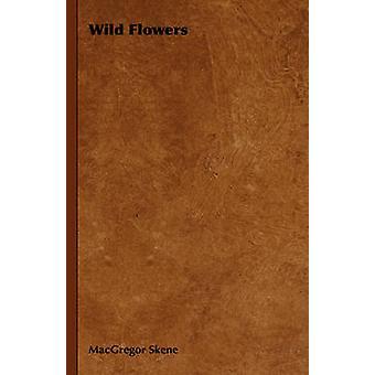 Fleurs sauvages de Skene & MacGregor