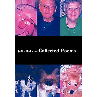 Collected Poems by Mathieson & Judith