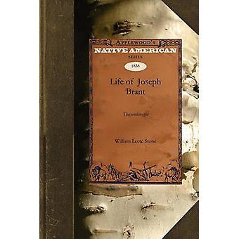 Life of Joseph BrantThayendanegea by William Leete Stone & Leete Stone