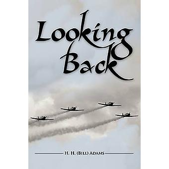 Looking Back by H. H. Bill Adams