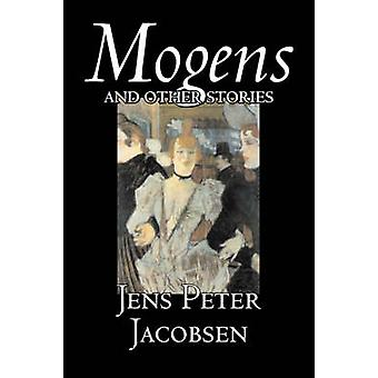 Mogens and Other Stories by Jens Peter Jacobsen Fiction Short Stories Classics Literary by Jacobsen & Jens Peter