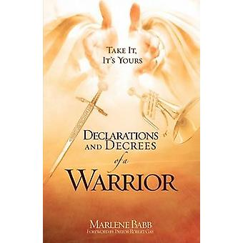Declarations and Decrees of a Warrior by Babb & Marlene