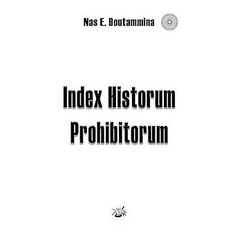 Index Historum Prohibitorum by Boutammina & Nas E.