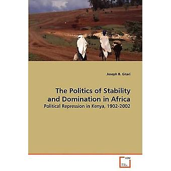 Die Politik der Stabilität und Herrschaft in Afrika von Gitari & Joseph B.
