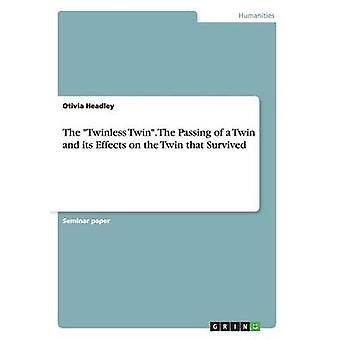 Der Twinless Twin. Im Laufe der Zwilling und seine Auswirkungen auf die Twin, überlebte durch Headley & Otivia