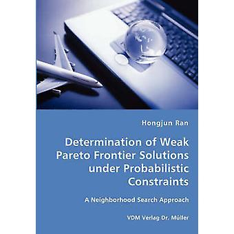 Bepaling van zwakke Pareto Frontier oplossingen onder probabilistische beperkingen door Ran & Hongjun