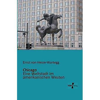 Chicago por von HesseWartegg & Ernst
