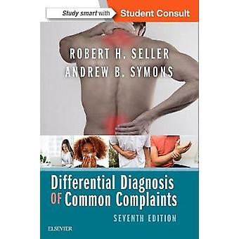 Differential Diagnosis of Common Complaints by Andrew B. Symons - 978