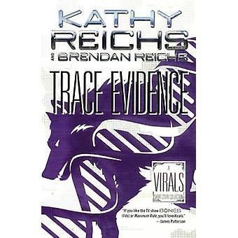 Trace Evidence - Shock / Shift / Swipe / Spike by Kathy Reichs - Brend