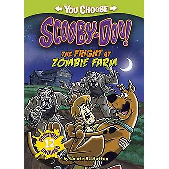 The Fright at Zombie Farm by Laurie S Sutton - Scott Neely - 97814342