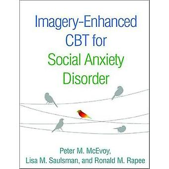 Imagery-Enhanced CBT for Social Anxiety Disorder by Peter M. McEvoy -