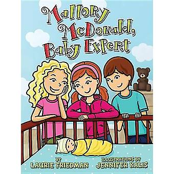 #22 Mallory McDonald - Baby Expert by Laurie Friedman - Jennifer Kali
