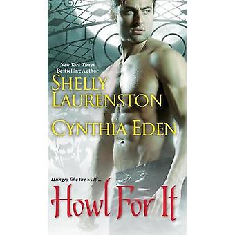 Howl For It by Shelly Laurenston - 9781496709547 Book