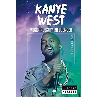 Kanye West - Music Industry Influencer by Alicia Z Klepeis - 978153211