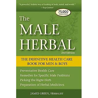 The Male Herbal - The Definitive Health Care Book for Men and Boys (2n