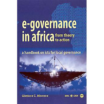 e-governence in Africa - from Theory to Action - A Handbook on Icts for