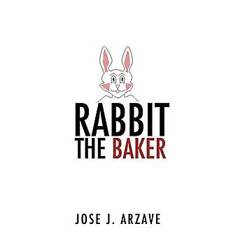 Rabbit the Baker by Jose J Arzave - 9781612154480 Book