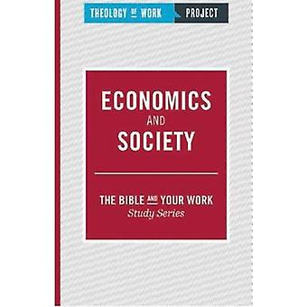 Economics and Society by Theology of Work Project - 9781619708068 Book