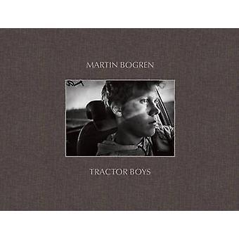 Tractor Boys by Martin Bogren - Christian Caujolle - 9781907893353 Bo