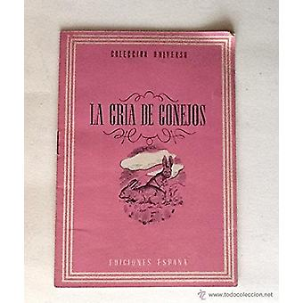 La Cria de Conejos by Food and Agriculture Organization of the United