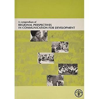 A Compendium of Regional Perspectives in Communication for Developmen