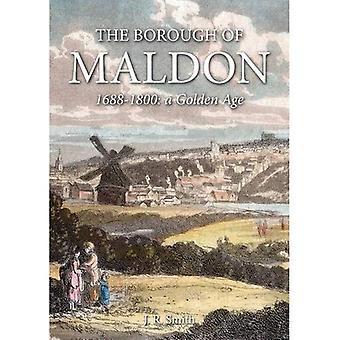 The Borough of Maldon: 1688-1800: A Golden Age