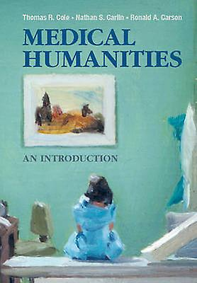 Medical Huhommeities by Thomas R Cole