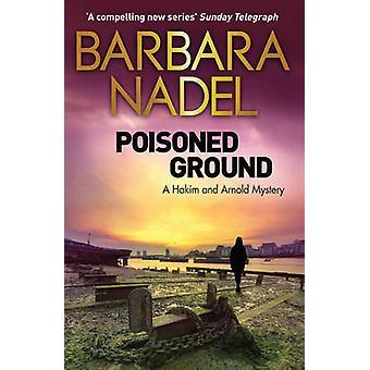 Vergifteten Boden von Barbara Nadel