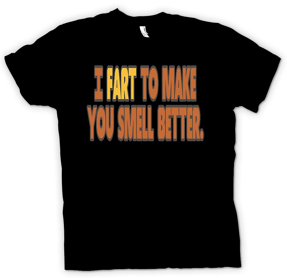 Mens T-shirt - I fart to make you smell better. - Quote