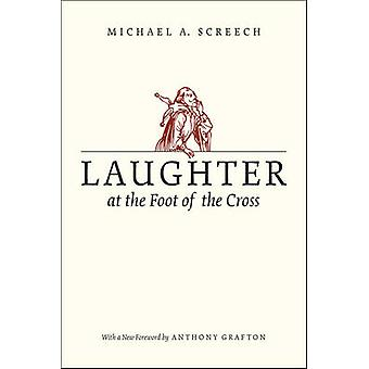 Laughter at the Foot of the Cross by Michael Andrew Screech - Anthony