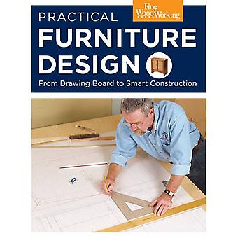 Practical Furniture Design - From Drawing Board to Smart Construction