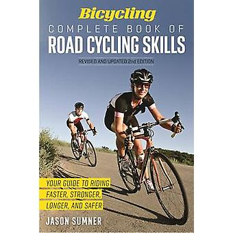 Bicycling Complete Book of Road Cycling Skills by Jason Sumner - 9781