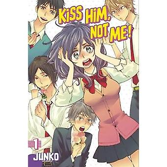 Kiss Him - Not Me 1 by Junko - 9781632362025 Book