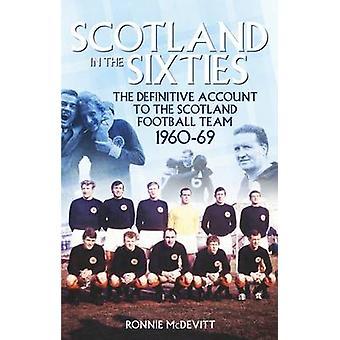 Skottland på 60-talet - det slutgiltiga kontot av den skotska nationellt