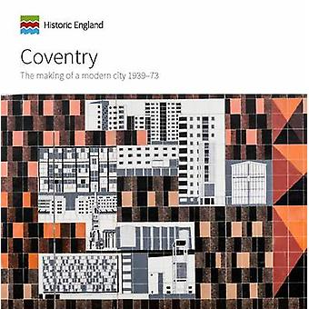 Coventry - The Making of a Modern City 1939-73 by Jeremy Gould - Carol
