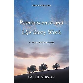 Reminiscência e trabalho de história de vida - um guia de prática de fé Gibson-