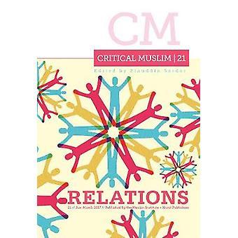 Kritischen Muslim - Beziehungen - Nr. 21 von Ziauddin Sardar - 9781849048231
