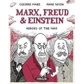 Marx - Freud - Einstein - Heroes of the Mind by Corinne Maier - Anne S
