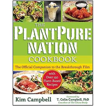 The Plantpure Nation Cookbook - The Official Companion Cookbook to the