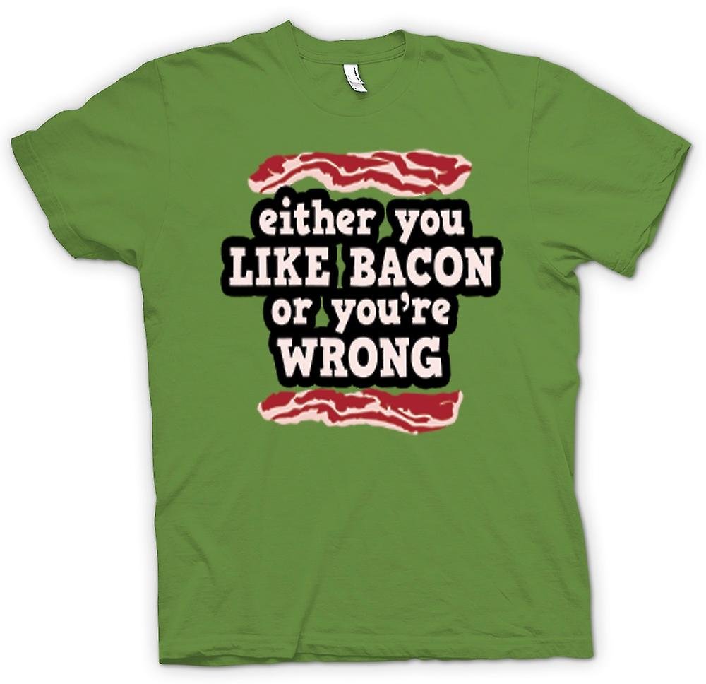 Mens T-shirt - Either You Like Bacon Or You're Wrong