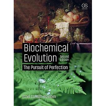 Évolution biochimique - la conquête de la Perfection (2e édition révisée
